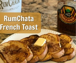 Rumchata French Toast - HotCouponWorld